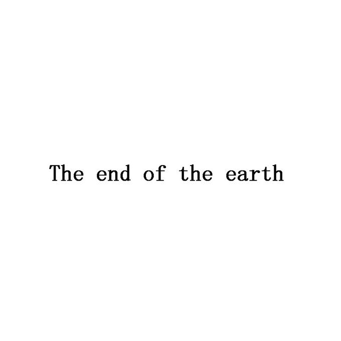 THE END OF THE EARTH